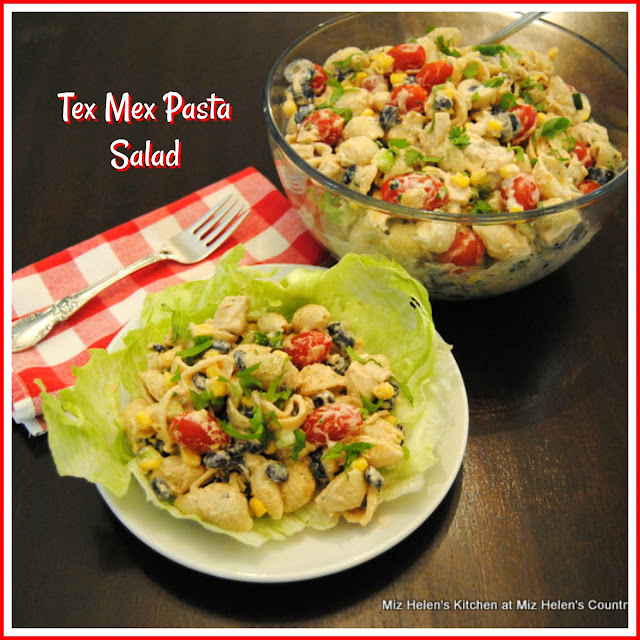 Tex Mex Pasta Salad at Miz Helen's Country Cottage