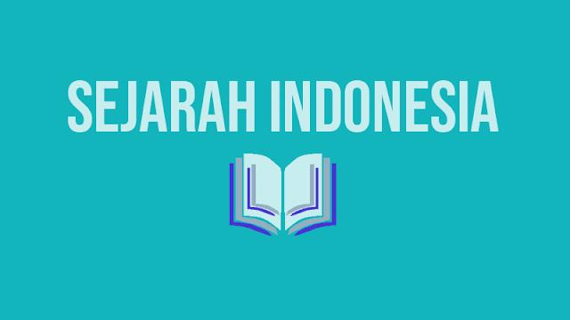 Soal Latihan Sejarah Indonesia Kelas 11 Semester 1 & 2 Beserta Jawabannya