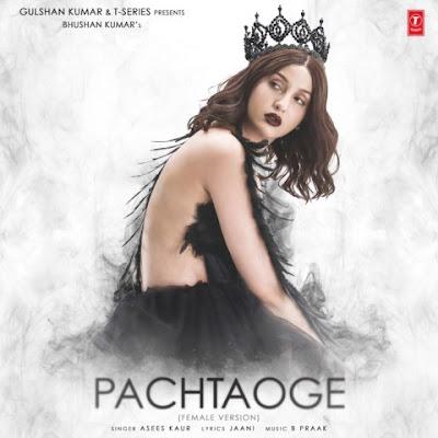 Pachtaoge (Female Version) Lyrics - Nora Fatehi   Asees Kaur
