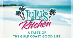 the cyberlibrarian reviews and views on current literature lulus kitchen a taste of the gulf coast good life - Lulus Kitchen