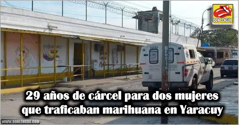 29 años de cárcel para dos mujeres que traficaban marihuana en Yaracuy