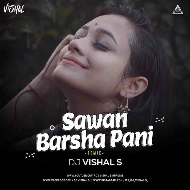 SAWAN BARSA PANI (REMIX) -DJ VISHAL S