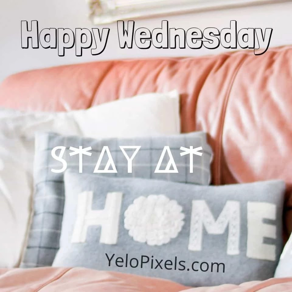 stay-save-and-leave-at-home-morning-wednesday