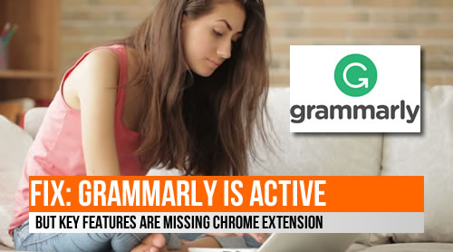 FIX: Grammarly is active, but key features are missing Chrome extension