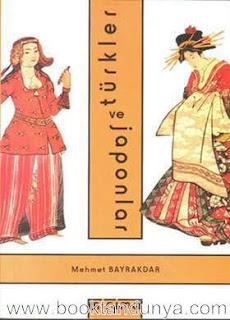 Mehmet Bayrakdar - Türkler ve Japonlar