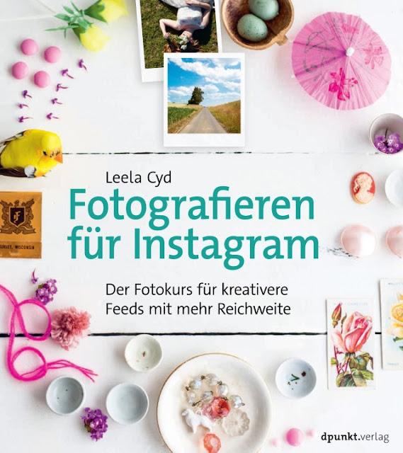 Fotografieren für Instagram | Leela Cyd | dpunkt.verlag | Buchrezension - Blog Topfgartenwelt