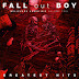 "Fall Out Boy ""Greatest Hits: Believers Never Die – Volume Two"""