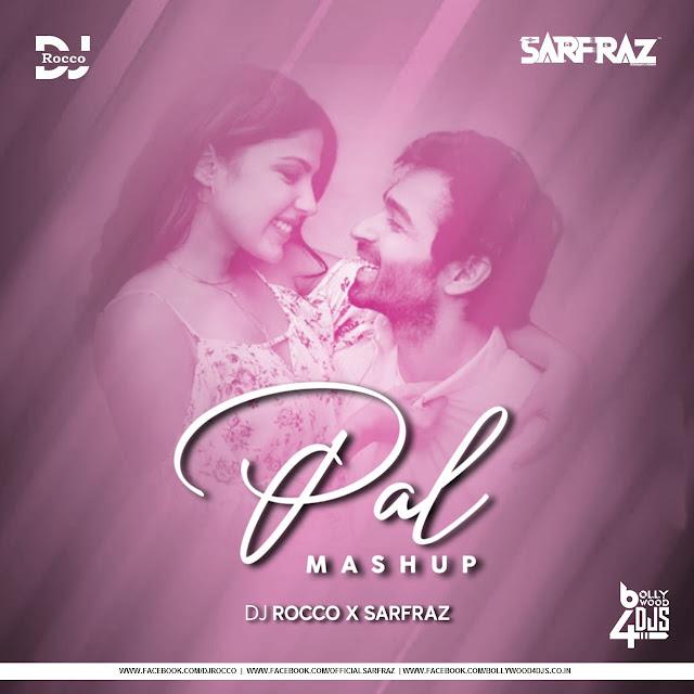 PAL (MASHUP) - DJ Rocco & Sarfraz Remix | PAL Dj Rocco | PAL Dj Sarfraz | PAL (MASHUP) - DJ Rocco & Sarfraz Remix