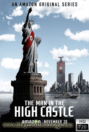 The Man In The High Castle Temporada 1 [720p] [Latino-Ingles] [MEGA]