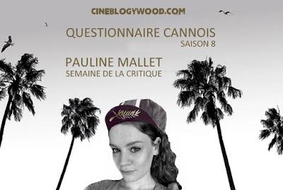 Pauline Mallet QUestionnaire cannois Festival de Cannes 2021 CINEBLOGYWOOD
