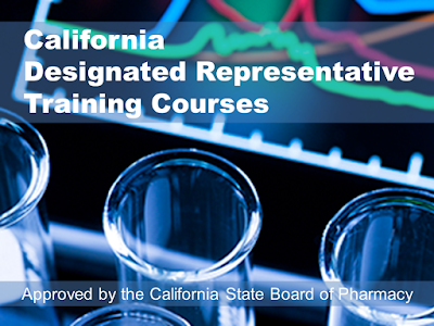 California Designated Representative Training Programs - for wholesalers, 3PL, reverse distributors. Board approved. Prices start at $525 per student. Earns a Board recognized training affidavit.