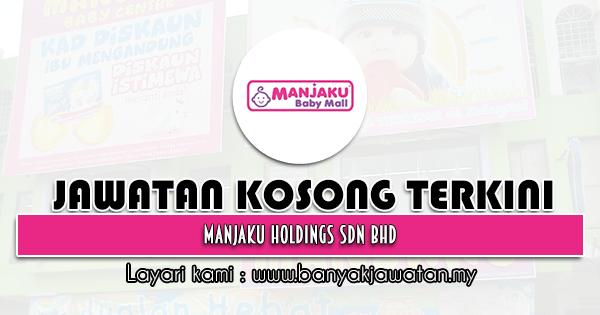 Jawatan Kosong 2021 di Manjaku Holdings Sdn Bhd