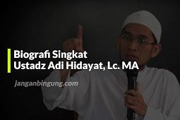 Biografi Singkat Ustadz Adi Hidayat, Lc. MA