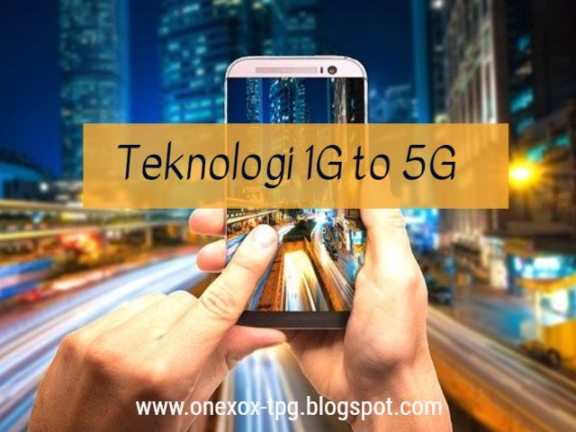 Apa Bezanya Teknologi 1G sehingga 5G Dalam Bisnes Telekomunikasi ?