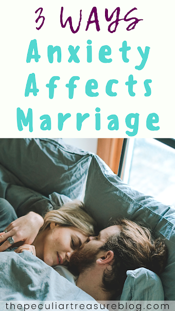 3 Ways Anxiety Affects Marriage