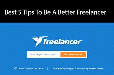 Best 5 Tips To Be A Better Freelancer
