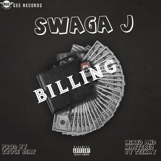 [Music] Swaga J – Billing