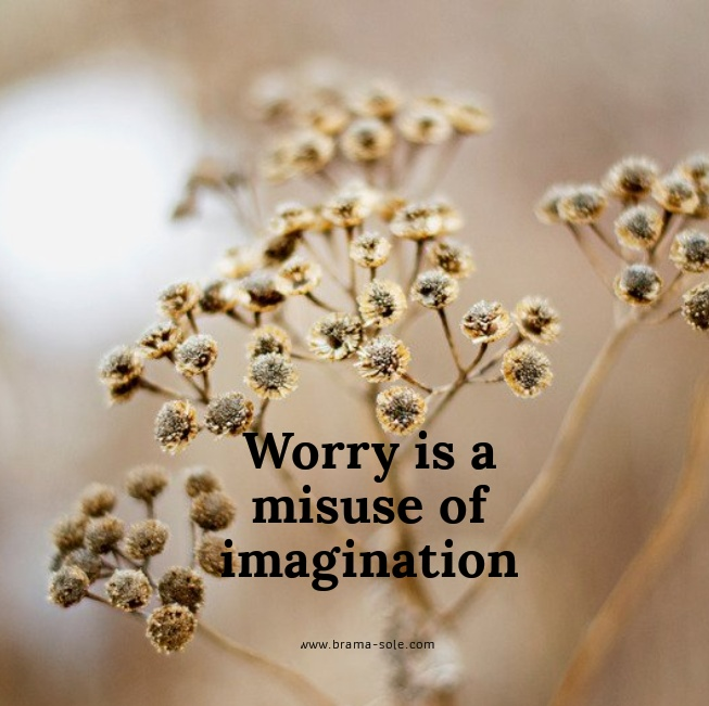 Worry is a misuse of imagination quote