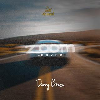 MUSIC: DANNY BRACE – ZOOM (COVER)