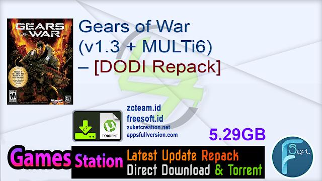 Gears of War (v1.3 + MULTi6) – [DODI Repack]_ ZcTeam.id