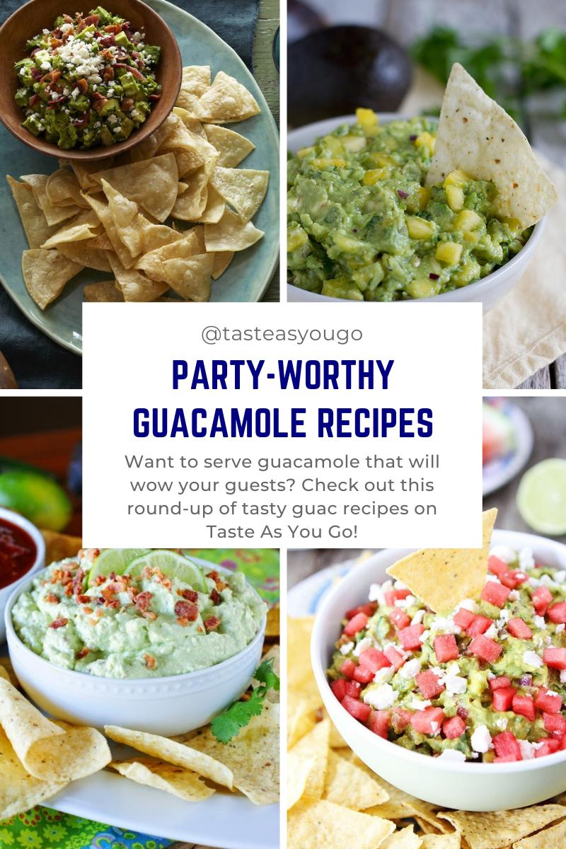 Party-Worthy Guacamole Recipes | Taste As You Go