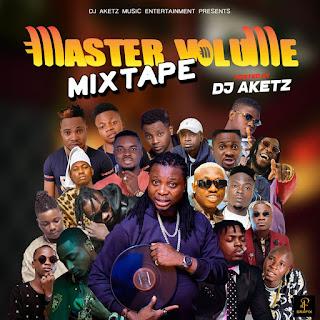 [MIXTAPE] DJ AKETZ -- Master volume mixtape