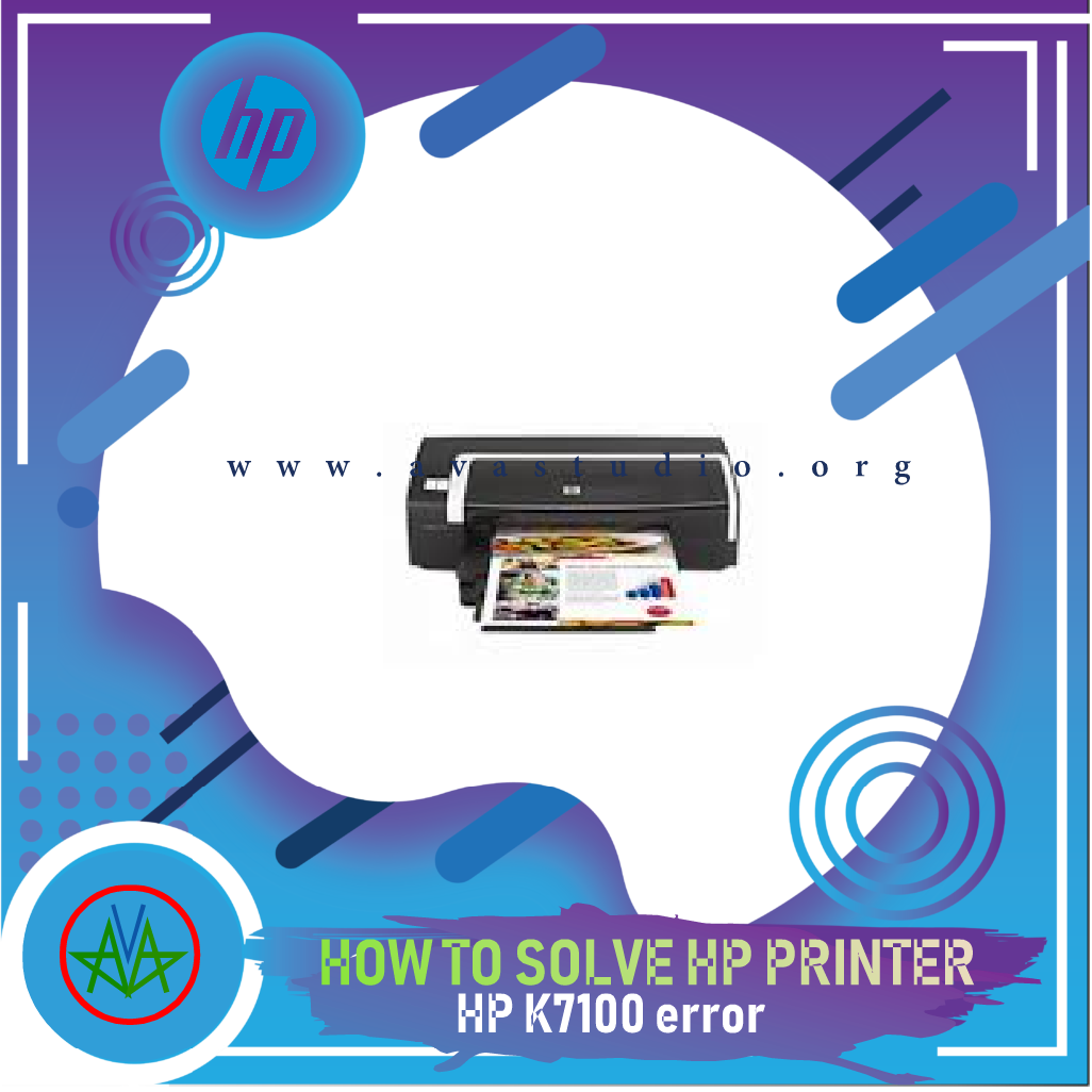 How to Solve Error Printer HP K7100