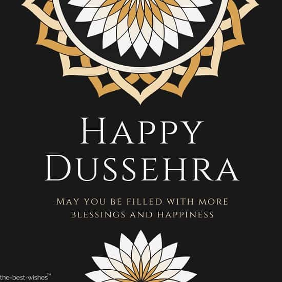 happy dussehra may you be filled with more blessings and happiness