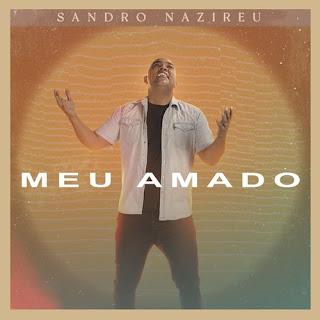 Meu Amado - Sandro Nazireu
