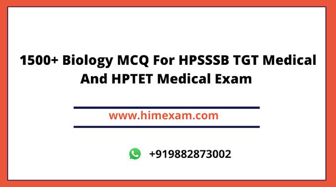 1500+ Biology MCQ For HPSSSB TGT Medical And HPTET Medical Exam