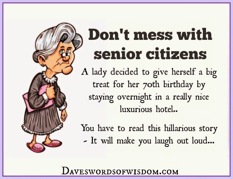 Daveswordsofwisdom.com: Don\'t Mess With Senior Citizens.