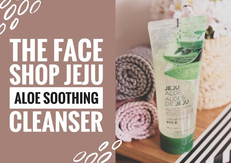 The Face Shop Jeju Aloe Fresh Soothing Foam Cleanser, The Face Shop Jeju Aloe Fresh Soothing Foam Cleanser review, The Face Shop Jeju Aloe, The Face Shop India, The Face Shop Cleanser