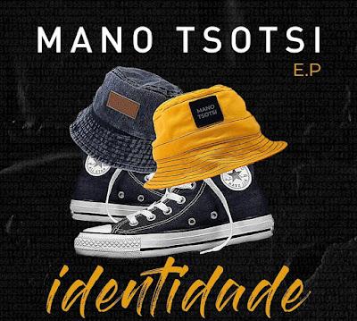 Mano Tsotsi - Identidade (EP) 2021