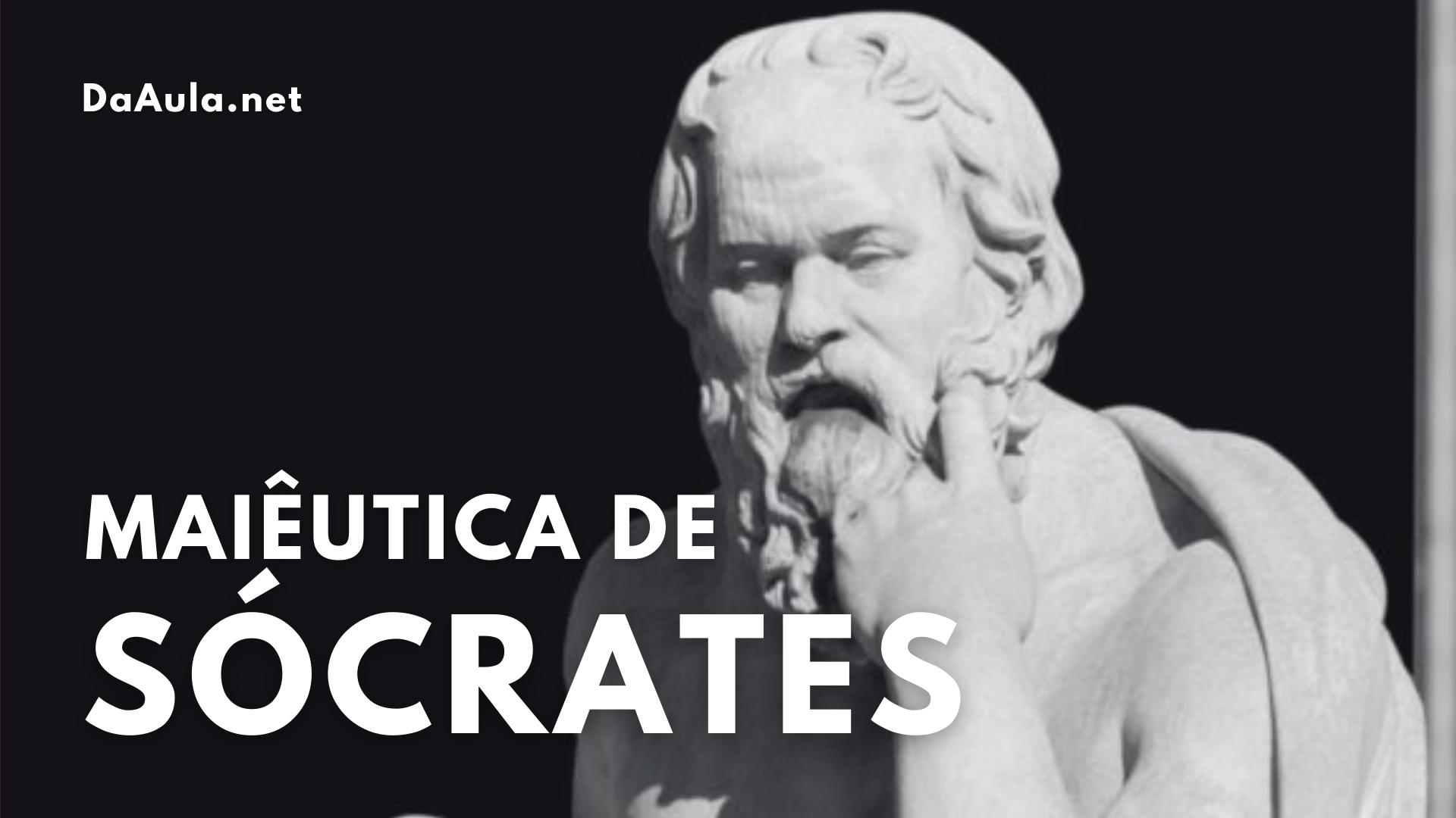 A Maiêutica do Filósofo Sócrates (Explicado)