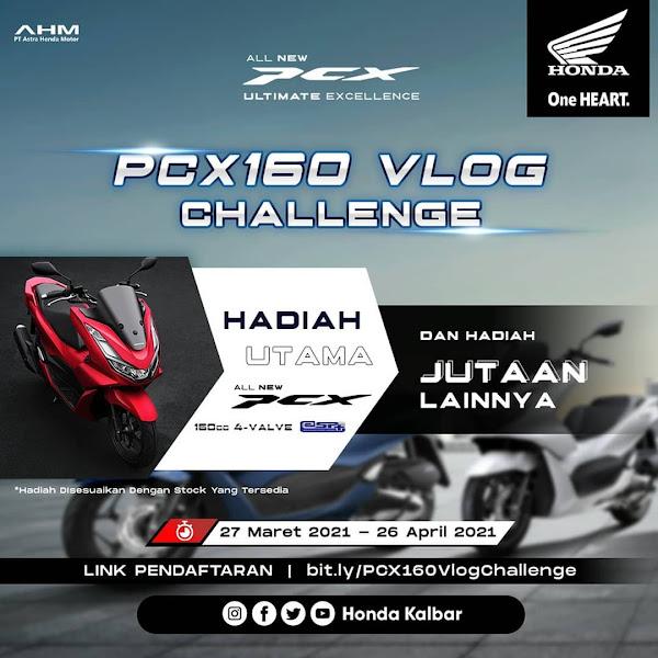 Ikuti PCX160 Vlog Challenge dan Menangkan Hadiah Jutaan Rupiah