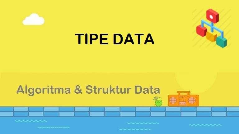 Algoritma : Tipe Data
