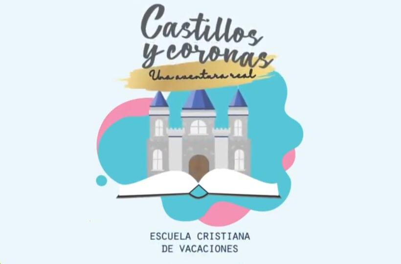 Escuela Cristiana de Vacaciones 2021   Castillos y Coronas   ECV 2021   Materiales y Videos