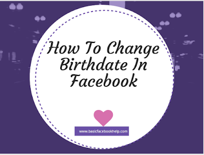 How To Change Birthdate In Facebook
