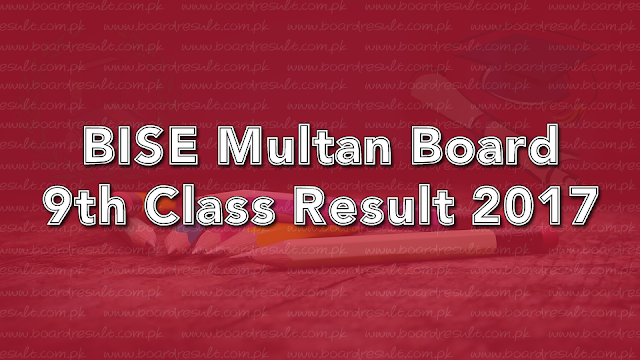 BISE Multan Board 9th Class Result 2017
