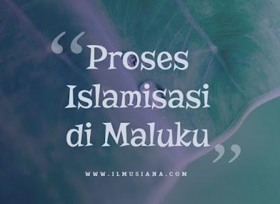 Jelaskan Proses Islamisasi di Maluku