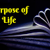 What is Purpose of Life. How  to find the Purpose of Your Life. Tips of Purpose of Life.Meaning of Life.