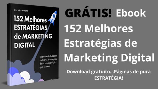 baixe esse E-Book Grátis com 152 Melhores estratégias de Marketing digital