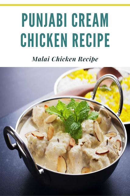 punjabi-cream-chicken-recipe-malai-chicken-recipes
