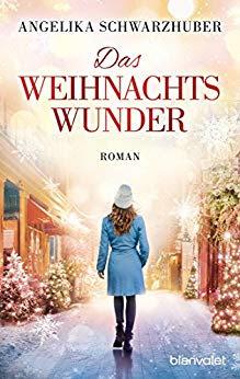 Neuerscheinungen im Oktober 2018 #1 - Das Weihnachtswunder von Angelika Schwarzhuber