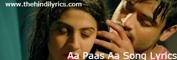 Aa Paas Aa Lyrics – X Ray | Dev Negi(2019)