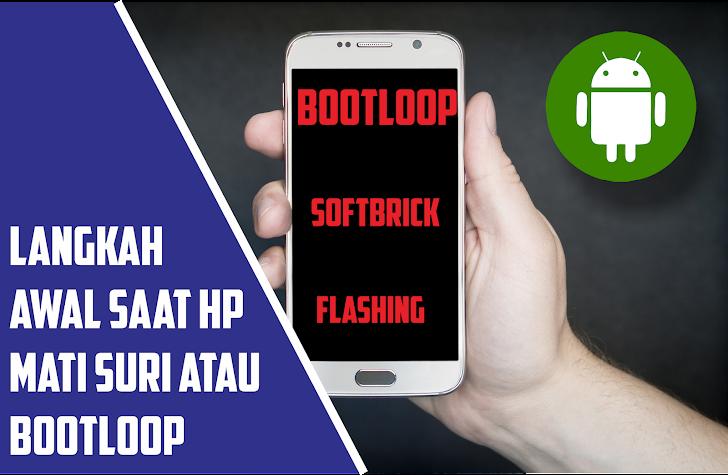 Hp Mendadak Stuck Logo Langkah Awal Saat Android Bootloop
