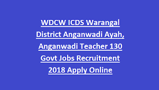 WDCW ICDS Warangal District Anganwadi Ayah, Anganwadi Teacher 130 Govt Jobs Recruitment 2018 Apply Online
