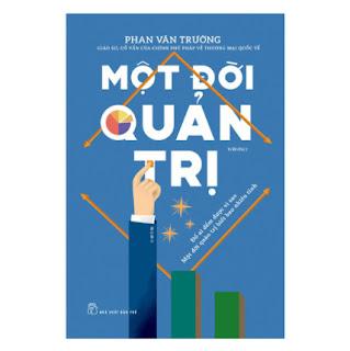 Một Đời Quản Trị (Tái Bản) ebook PDF EPUB AWZ3 PRC MOBI