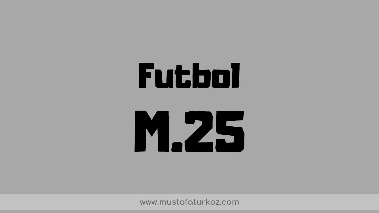 m25 futbol