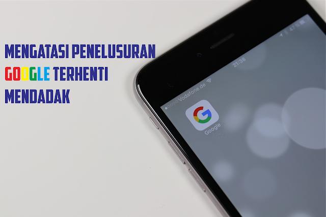 mengatasi pencarian google di android berhenti